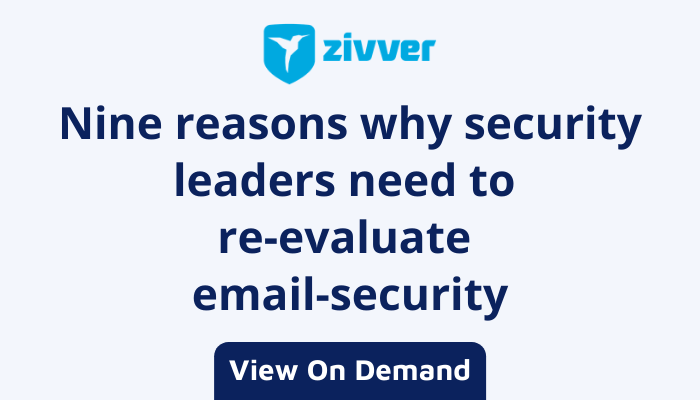Zivver Nine Reasons Why Security Leaders need to Re-evaluate Email Security