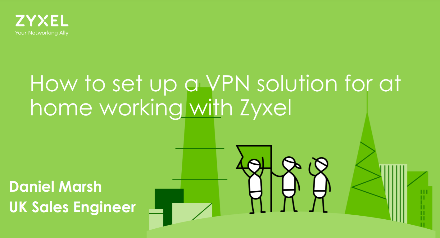 Zyxel How to set up a VPN solution for at-home working