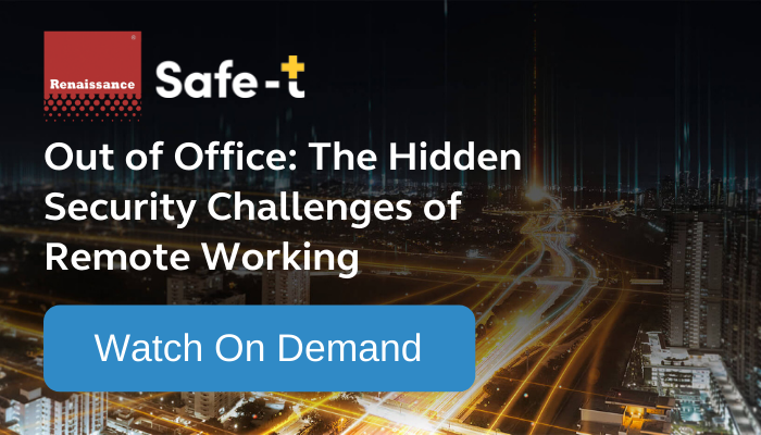 Safe-T Out of Office the hidden challenges of remote working watch on demand