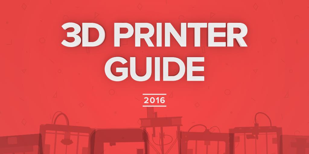 41e25875af 2016 Best 3D Printer Guide