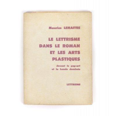 """""""Le Lettrisme dans le roman et les arts plastiques"""", de Maurice Lemaitre, franceză, Paris, 1970, cu un desen original semnat și datat de autor"""