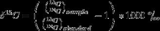 delta ^{13}C = Biggl( frac{bigl( frac{^{13}C}{^{12}C} bigr)_{sample}}{bigl( frac{^{13}C}{^{12}C} bigr)_{standard}} -1 Biggr) * 1000 ^{o}!/!_{oo}