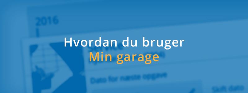 """Sådan bruger du """"Min Garage"""""""