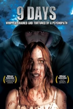 Poster 9 Days: Whipped, Chained and Tortured by a Psychopath