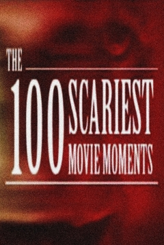 Poster The 100 Scariest Movie Moments
