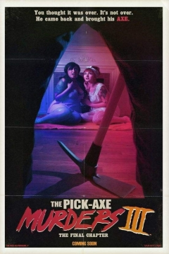 Poster The Pick-Axe Murders Part III: The Final Chapter