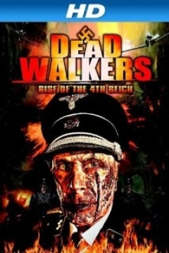 Poster Dead Walkers: Rise of the 4th Reich