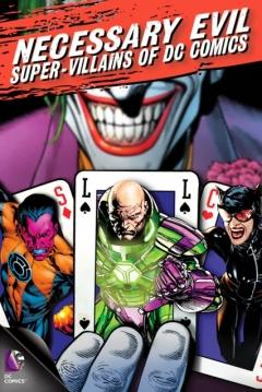 Poster Necessary Evil: Super-Villains of DC Comics