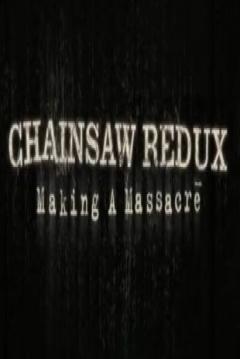Poster Chainsaw Redux: Making a Massacre