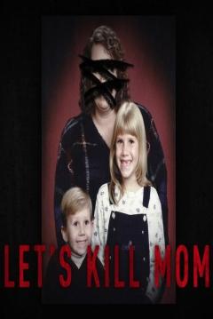 Poster Let's Kill Mom