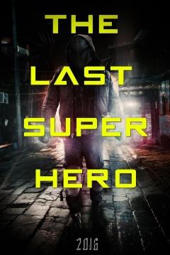 Poster All Superheroes Must Die 2: The Last Superhero