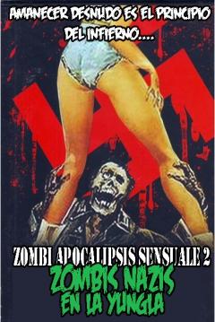 Poster Zombi Apocalipsis Sensuale 2: Zombis Nazis en la Yungla