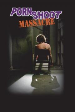 Poster Porn Shoot Massacre