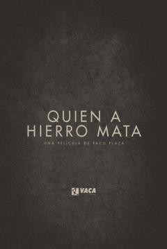 Poster Quien a Hierro Mata