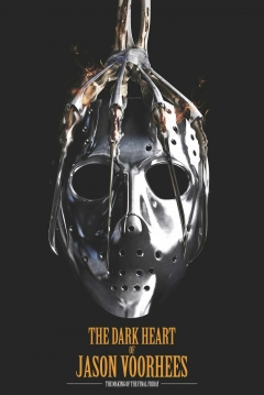 Poster The Dark Heart of Jason Voorhees: The Making of The Final Friday