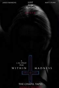 Poster Within Madness: The Chapel Tapes