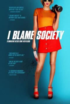 Poster I Blame Society
