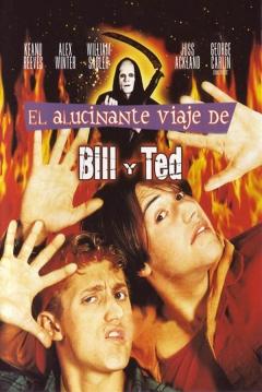 Ficha El Viaje Alucinante de Bill y Ted