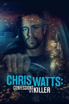 Poster Chris Watts: Confessions of a Killer