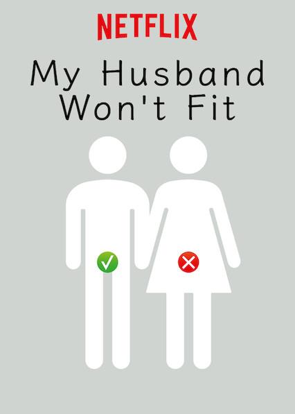 My Husband Wont Fit