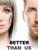 Better than Us (Netflix)
