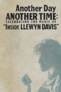 Poster Another Day, Another Time: Celebrating the Music of Inside Llewyn Davis