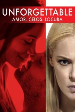 Poster Unforgettable: Amor, Celos, Locura