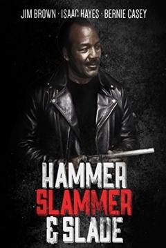 Poster Hammer, Slammer, & Slade