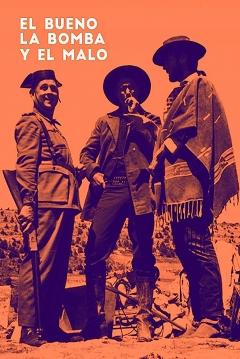 Poster El Bueno, La Bomba Y El Malo