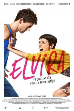 Poster Elvira, te Daría mi Vida Pero la Estoy Usando