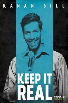 Kanan Gill: Keep It Real