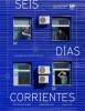 estreno  Seis Días Corrientes