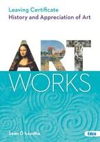 Art Works: Leaving Cert Art History Edco