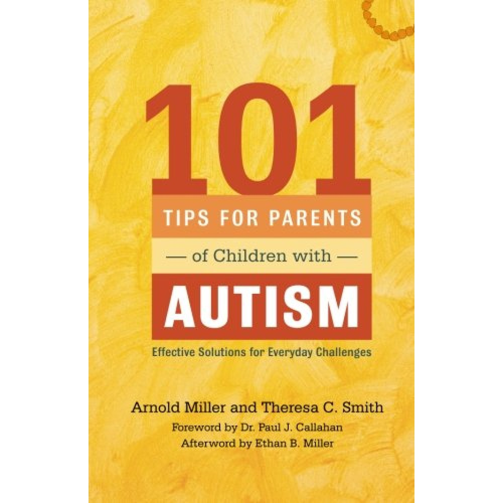 101 Tips For Parents Of Autistic Kids