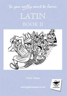 So You Really Want To Learn Latin Book 2