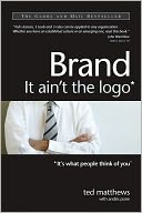 Brand: It Ain't the Logo