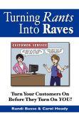 Turn Rants Into Raves