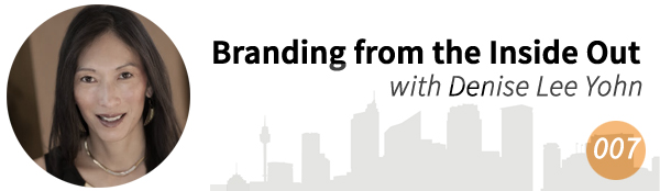 Branding from the Inside Out with Denise Lee Yohn