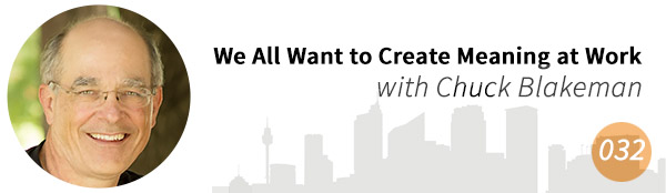 We All Want to Create Meaning with Chuck Blakeman