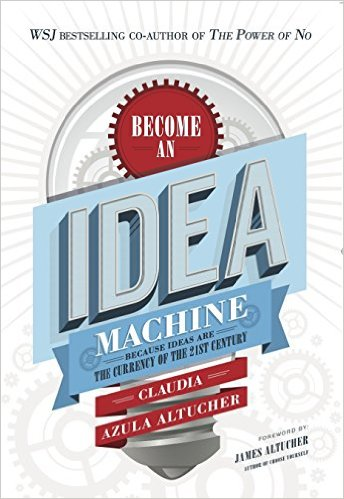 Becoming An Idea Machine