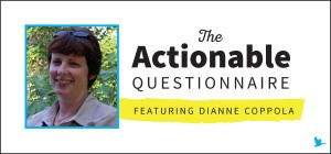 The Actionable Questionnaire with Dianne Coppola