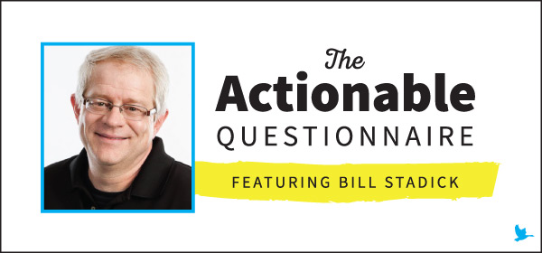 The Actionable Questionnaire with Bill Stadick