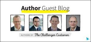 Author Guest Blog with the authors of The Challenger Customer