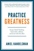 Practice Greatness