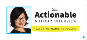 The Actionable Interview with Marie Perruchet