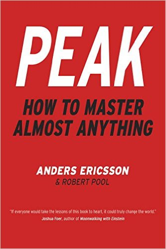 Peak: How to Master Almost Anything