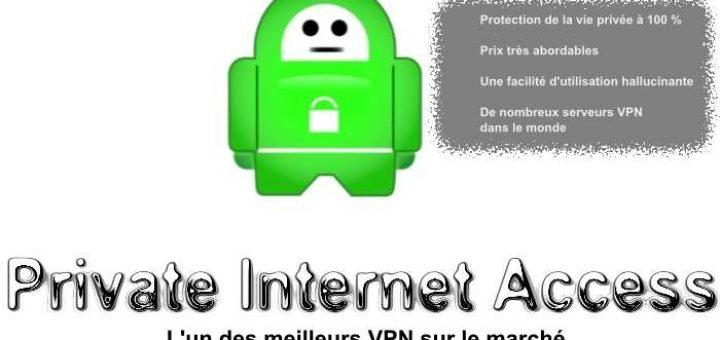 Private Internet Access est l'un des meilleurs VPN sur le marché en termes de vie privée et de prix