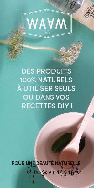 WAAM produits DIY cosmétiques 100% naturels