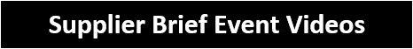Link to Supplier Brief Event Videos
