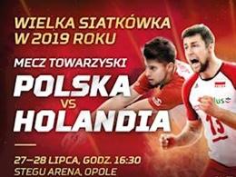 Mecz towarzyski Reprezentacji Polski w piłce siatkowej mężczyzn: Polska vs Holandia